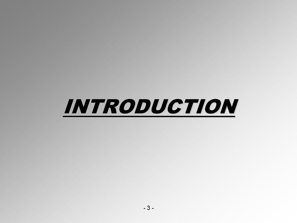 INTRODUCTION - 3 -