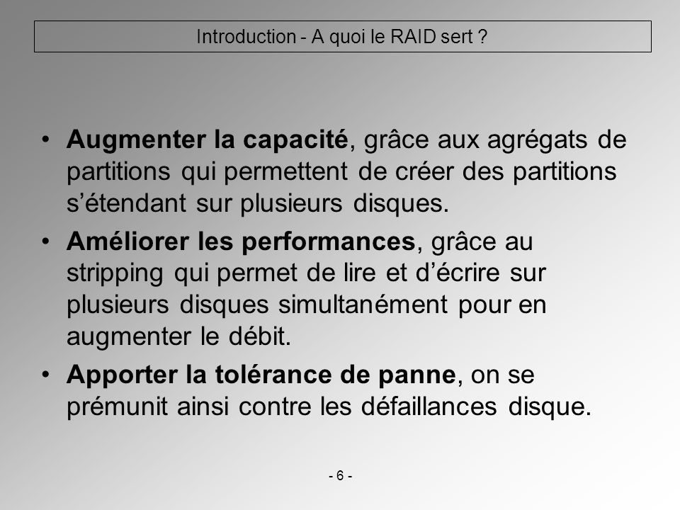 Introduction - A quoi le RAID sert