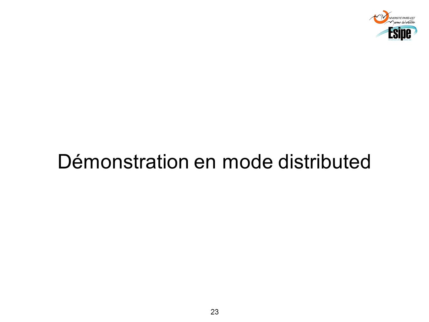 Démonstration en mode distributed