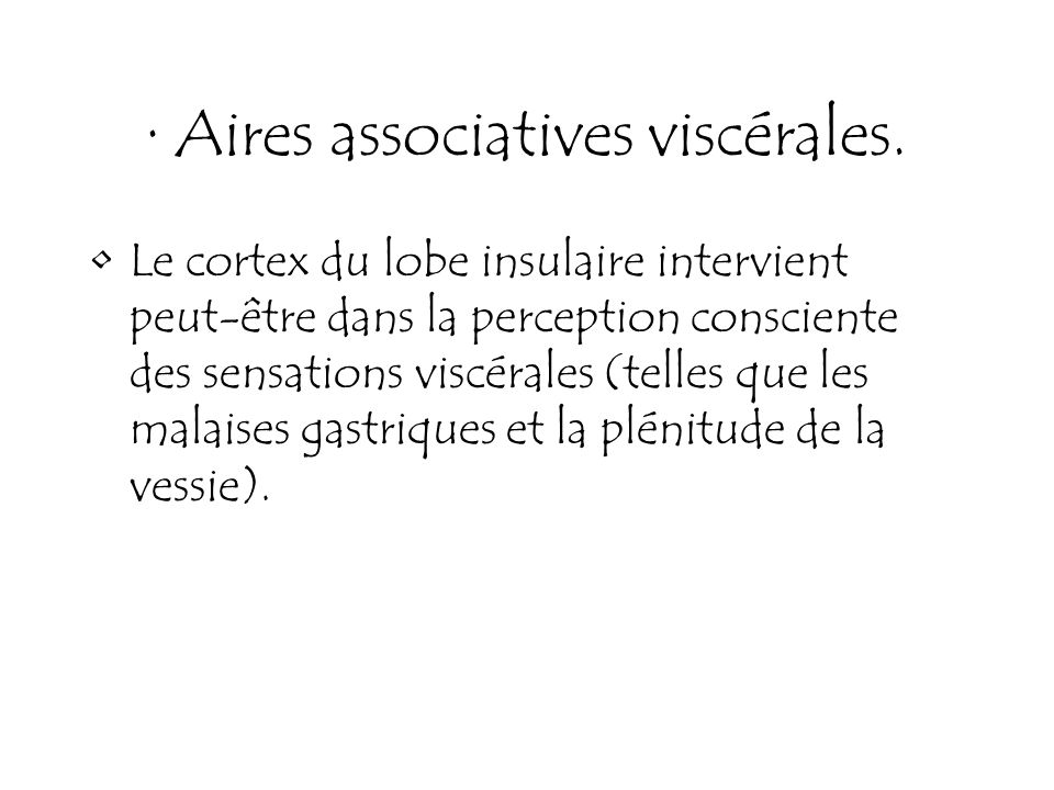 · Aires associatives viscérales.