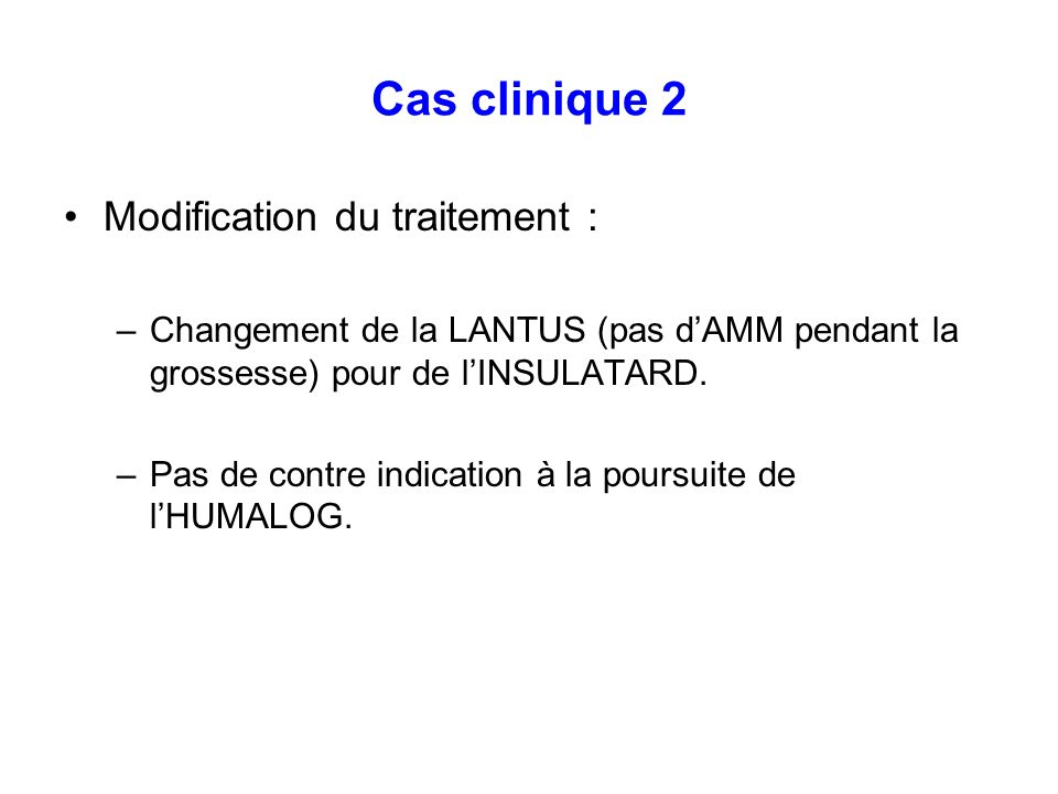 Cas clinique 2 Modification du traitement :
