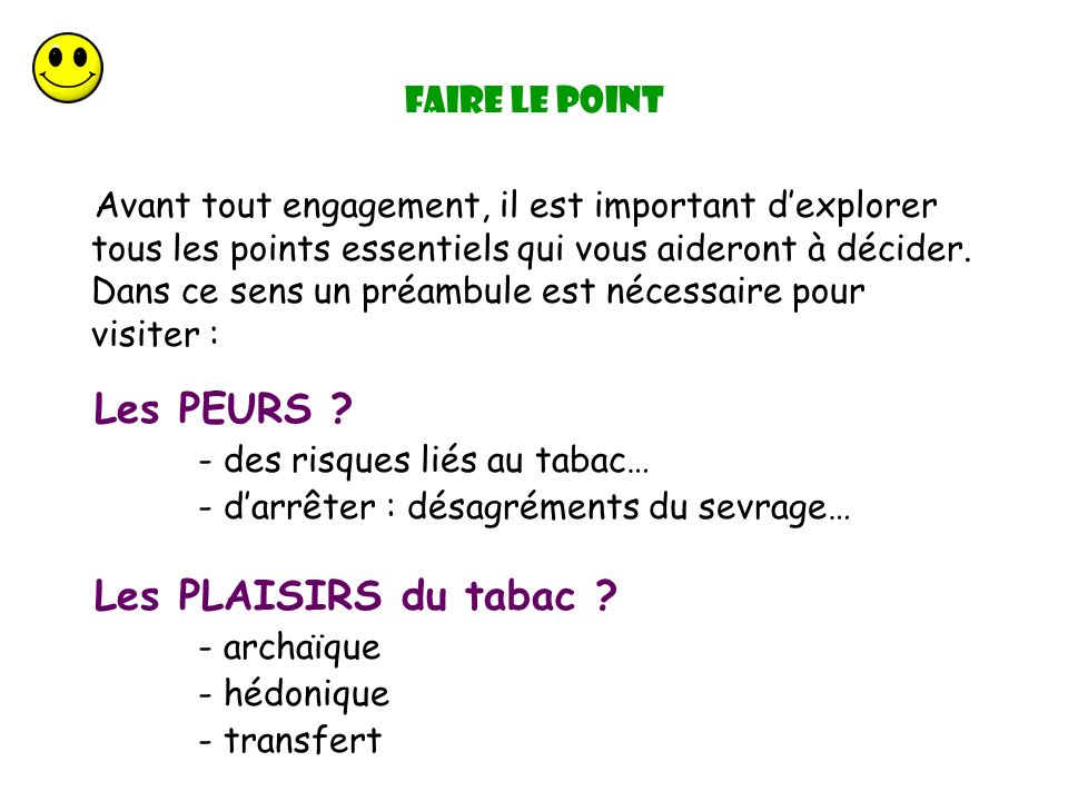 Les PEURS Les PLAISIRS du tabac Faire le point