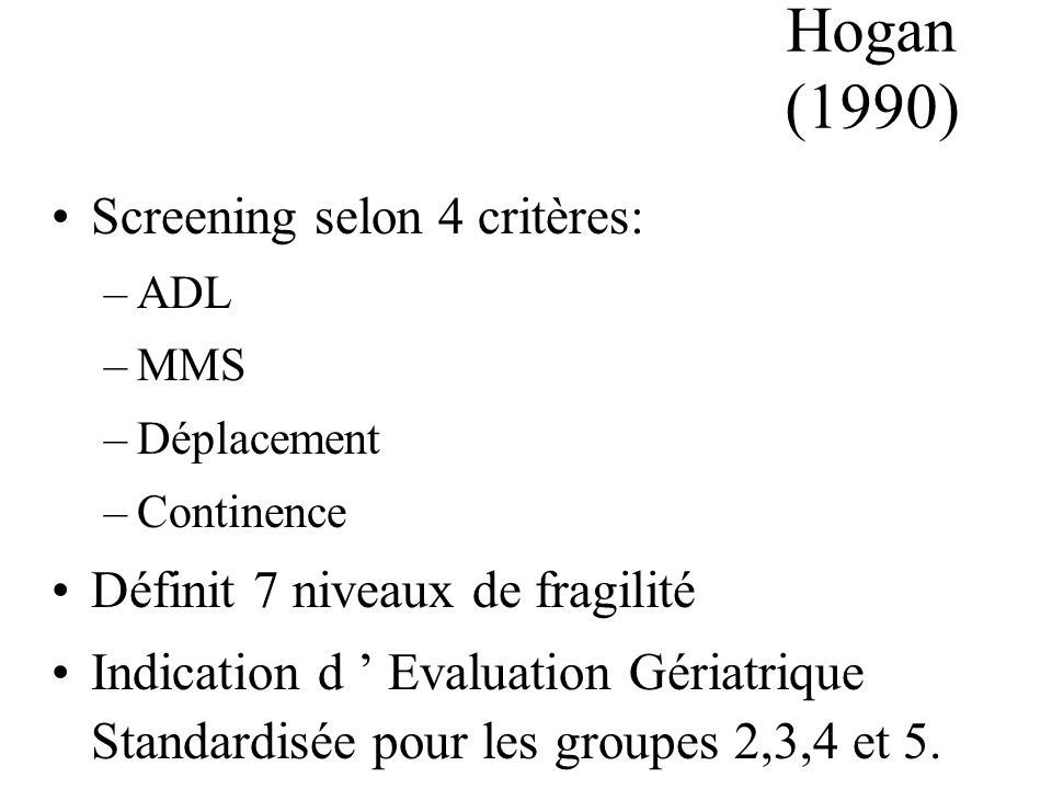 Hogan (1990) Screening selon 4 critères: