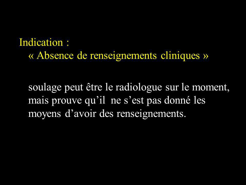 Indication : « Absence de renseignements cliniques »
