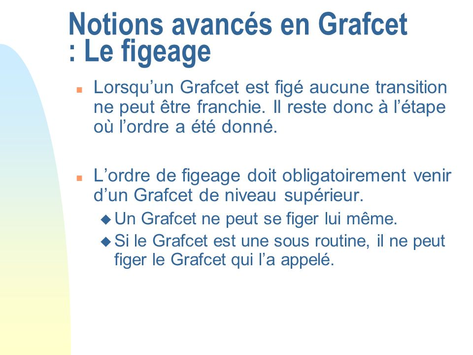 Notions avancés en Grafcet : Le figeage