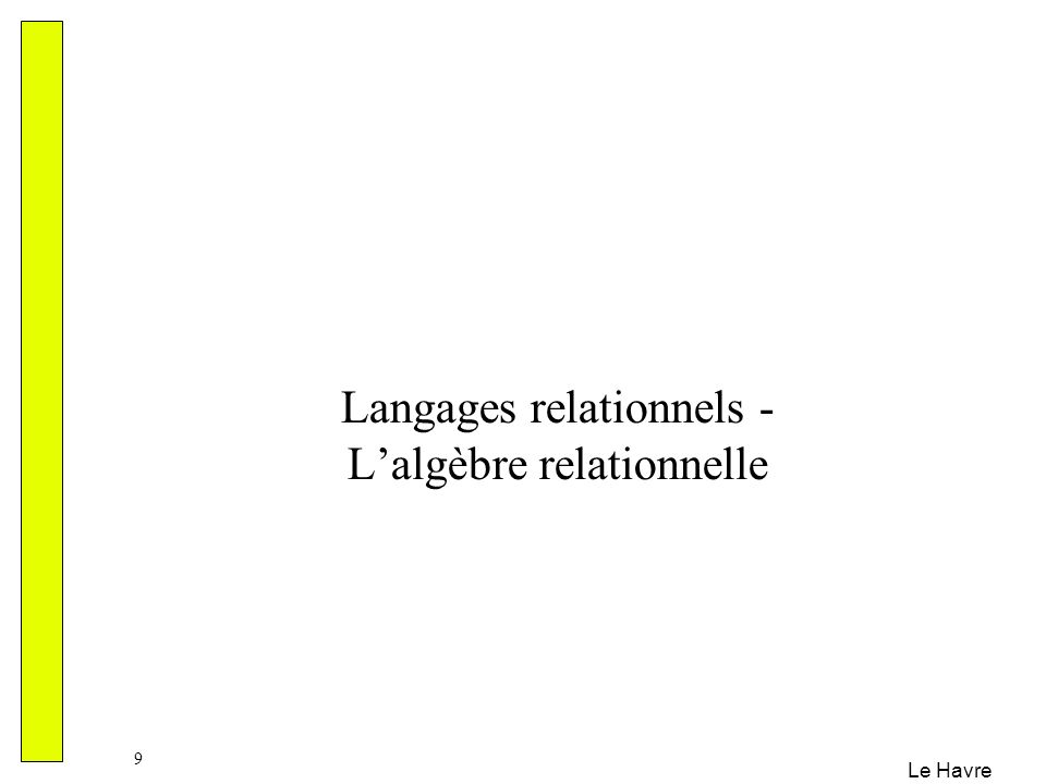 Langages relationnels - L'algèbre relationnelle