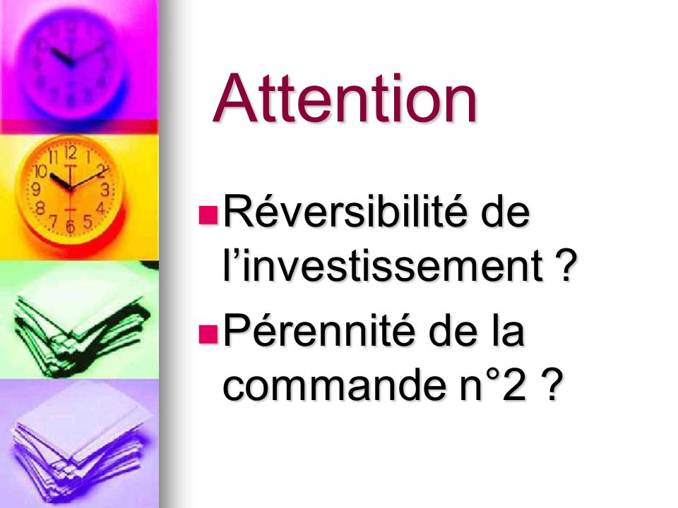 Attention Réversibilité de l'investissement