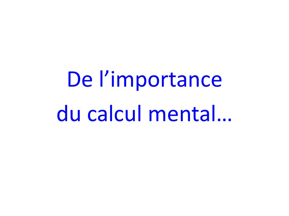 De l'importance du calcul mental…