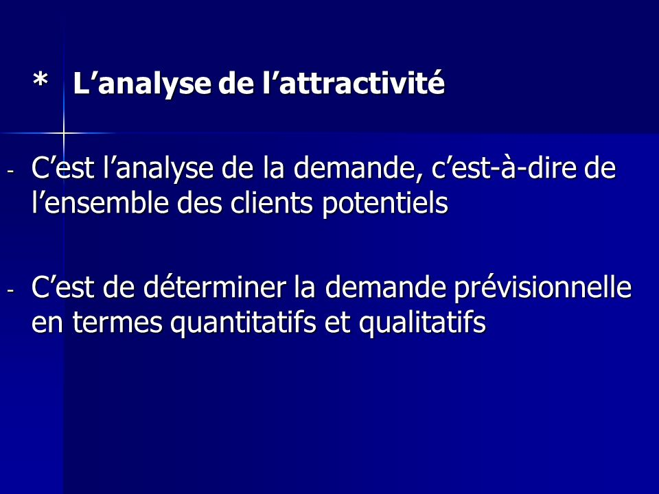 * L'analyse de l'attractivité