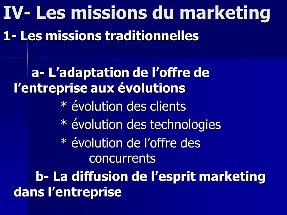 IV- Les missions du marketing