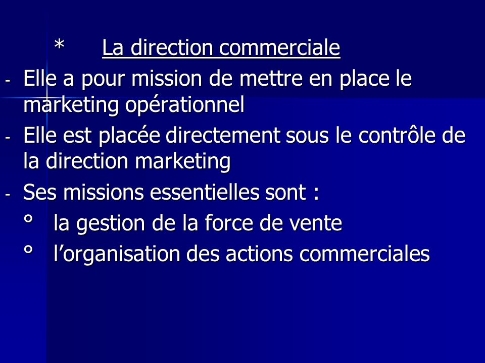 * La direction commerciale