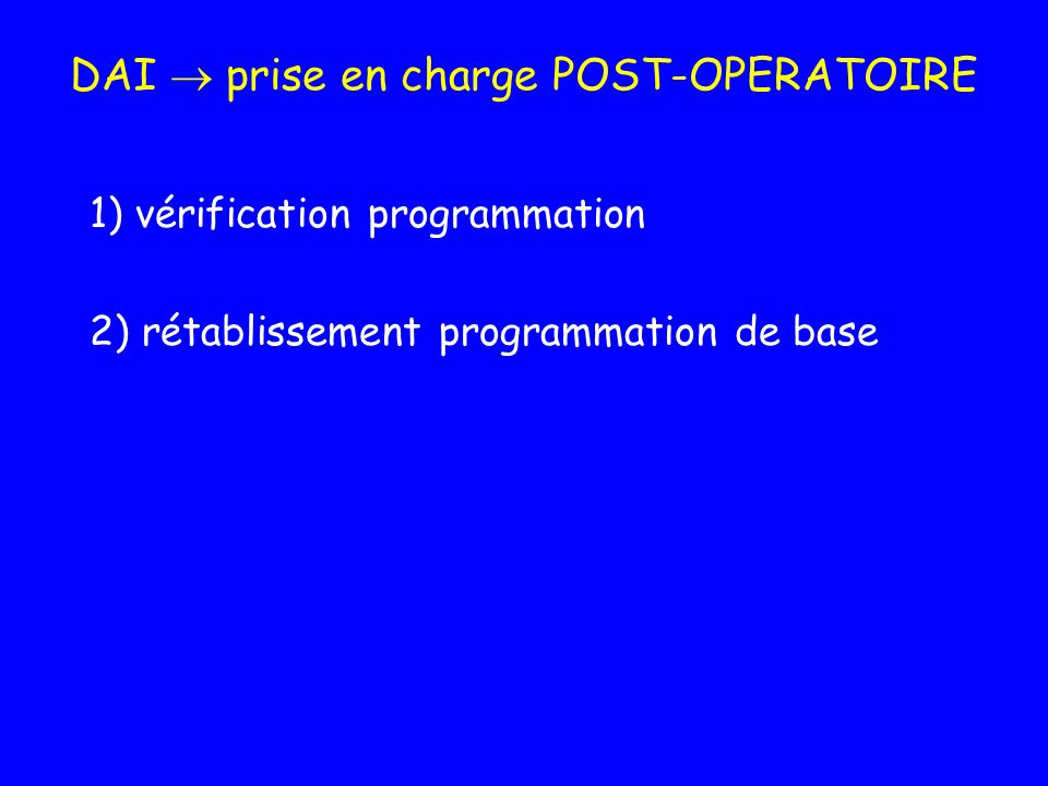 DAI  prise en charge POST-OPERATOIRE