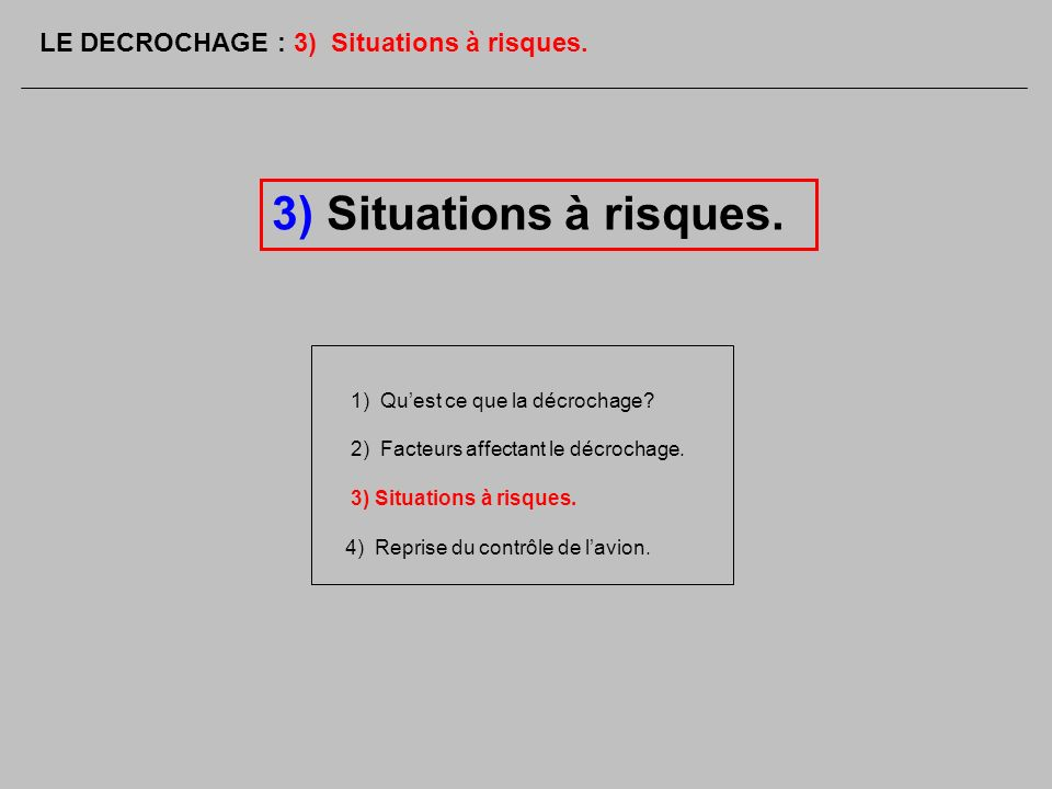3) Situations à risques. LE DECROCHAGE : 3) Situations à risques.