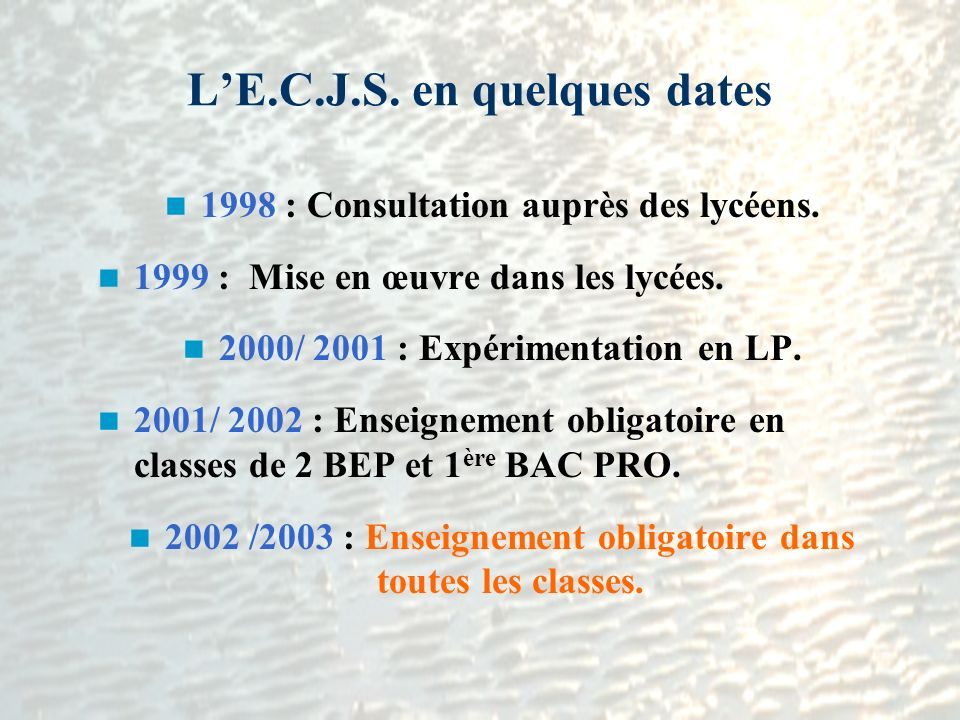 L'E.C.J.S. en quelques dates
