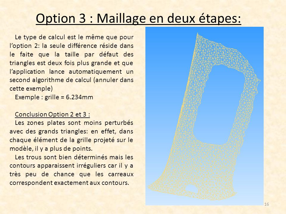 Option 3 : Maillage en deux étapes: