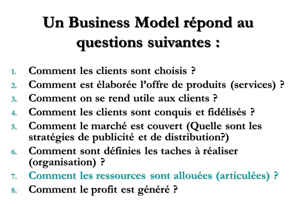 Un Business Model répond au questions suivantes :