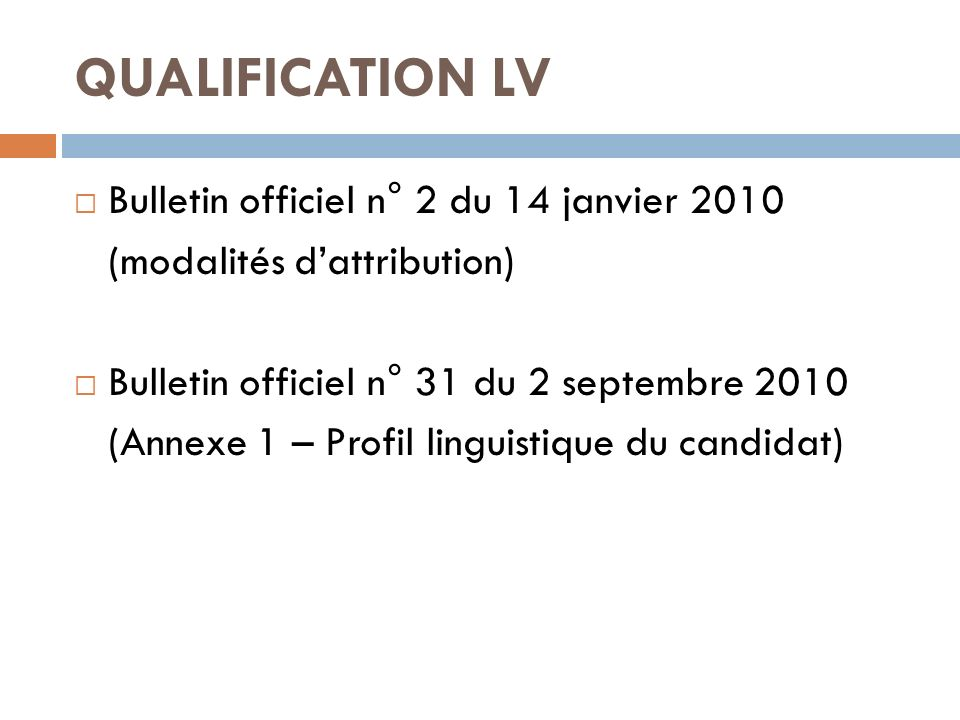 QUALIFICATION LV Bulletin officiel n° 2 du 14 janvier 2010