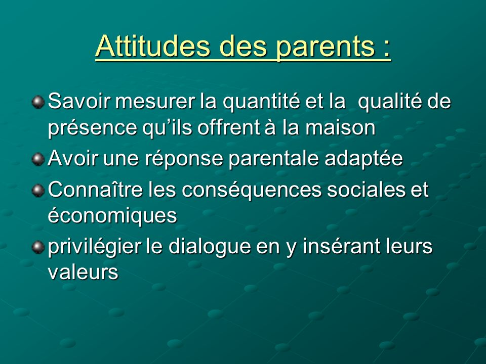 Attitudes des parents :