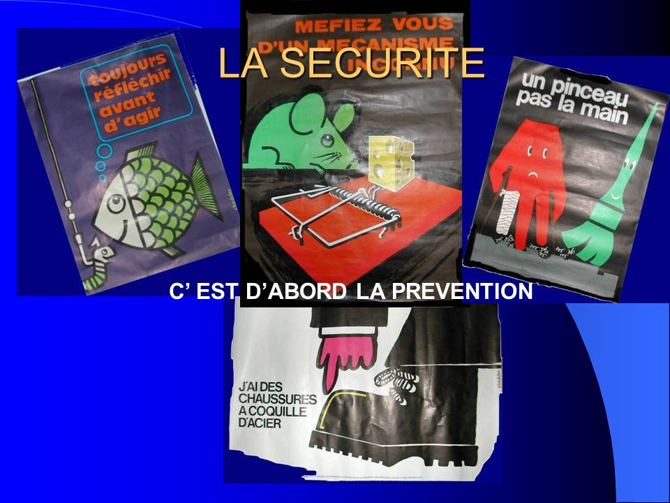 LA SECURITE C' EST D'ABORD LA PREVENTION