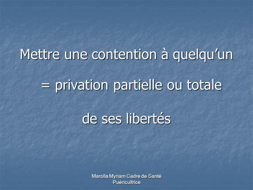 Mettre une contention à quelqu'un = privation partielle ou totale