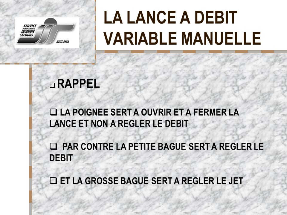 LA LANCE A DEBIT VARIABLE MANUELLE