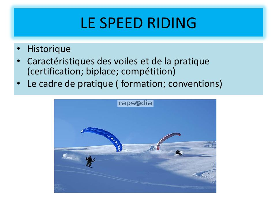 LE SPEED RIDING Historique
