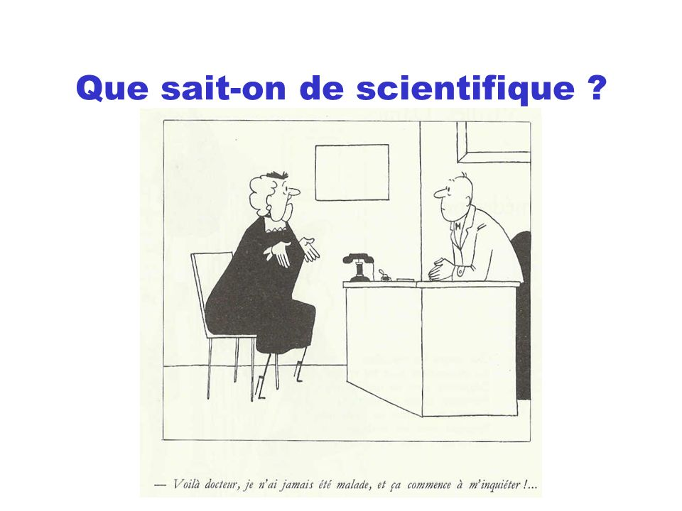 Que sait-on de scientifique