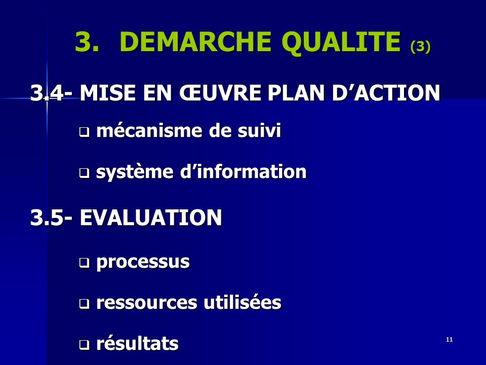 DEMARCHE QUALITE (3) 3.4- MISE EN ŒUVRE PLAN D'ACTION 3.5- EVALUATION