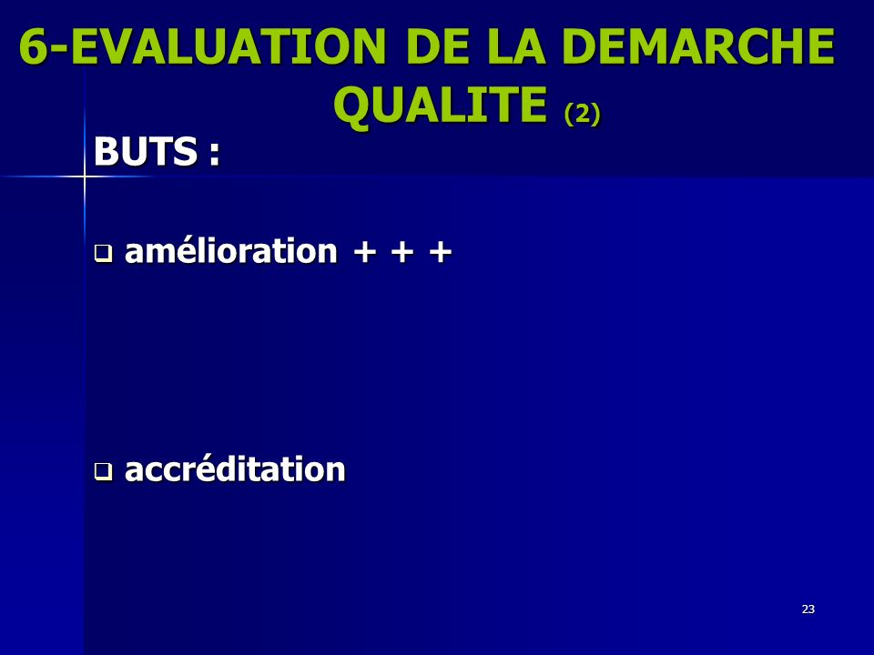 6-EVALUATION DE LA DEMARCHE QUALITE (2)
