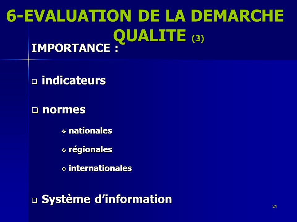 6-EVALUATION DE LA DEMARCHE QUALITE (3)