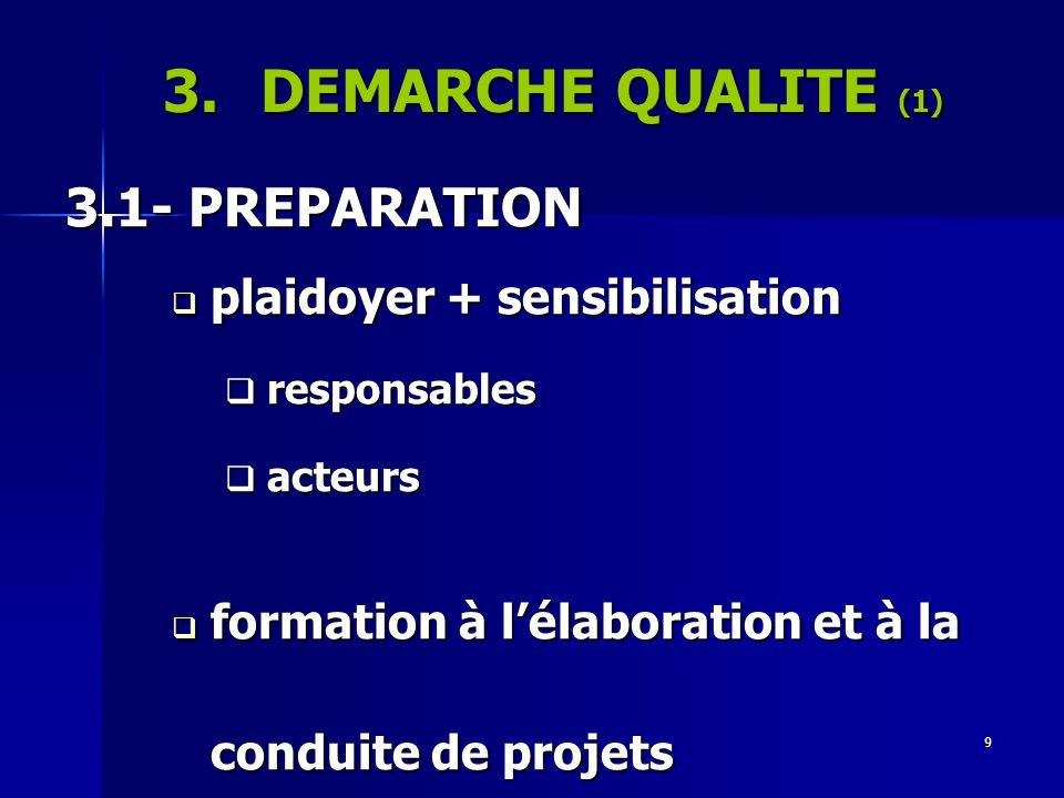 DEMARCHE QUALITE (1) 3.1- PREPARATION plaidoyer + sensibilisation