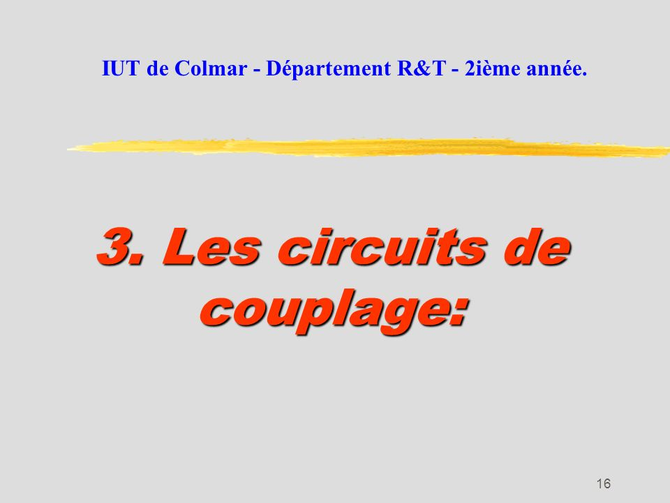 3. Les circuits de couplage: