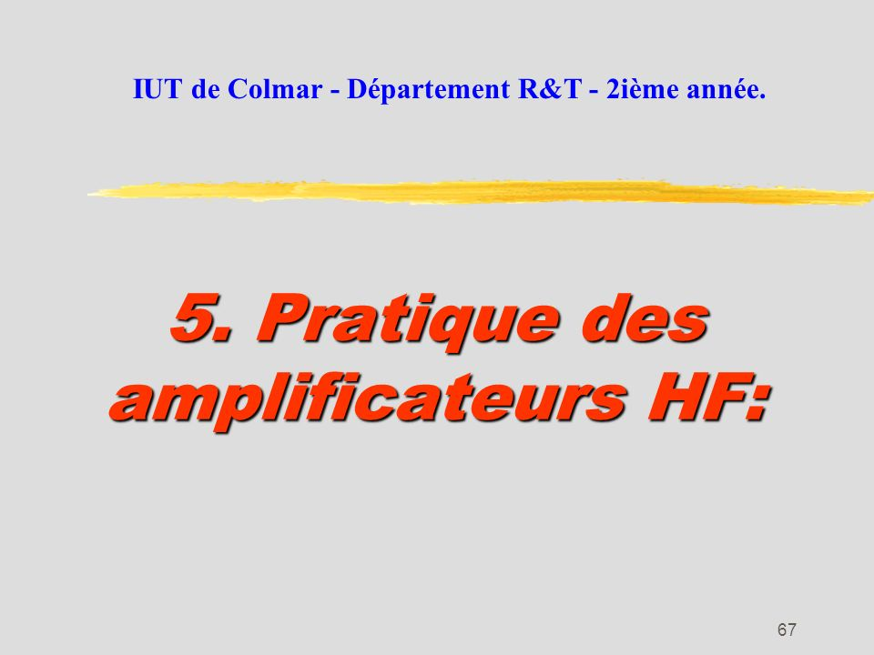 5. Pratique des amplificateurs HF: