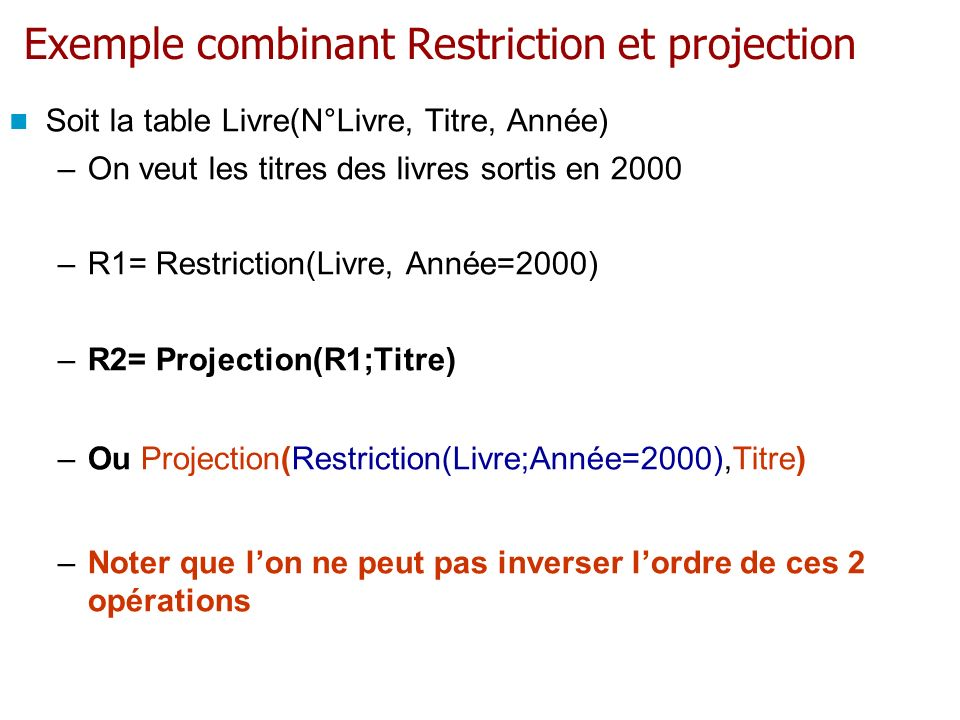 Exemple combinant Restriction et projection