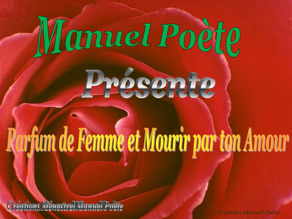 Manuel Poète Présente Parfum De Femme Et Mourir Par Ton
