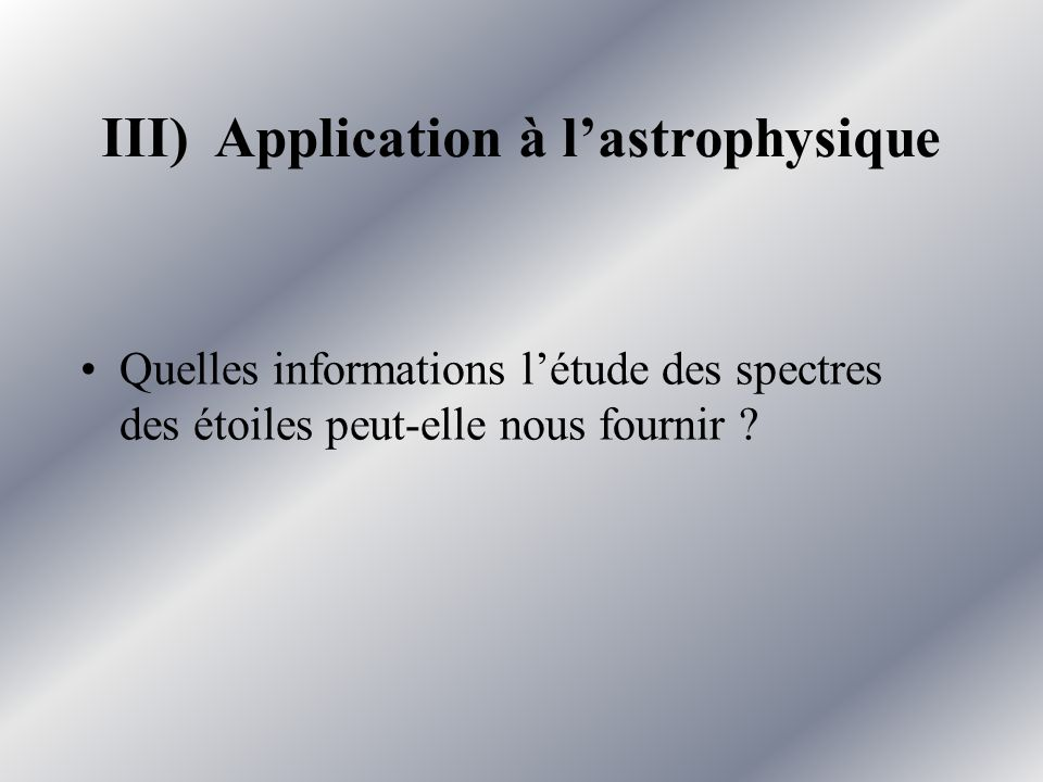 III) Application à l'astrophysique