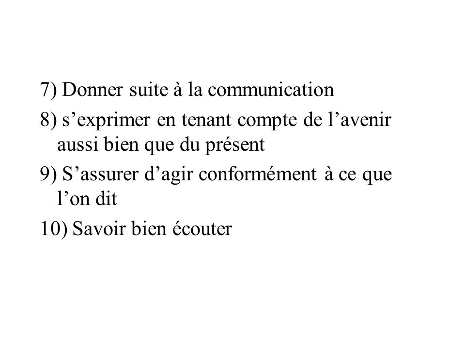 7) Donner suite à la communication