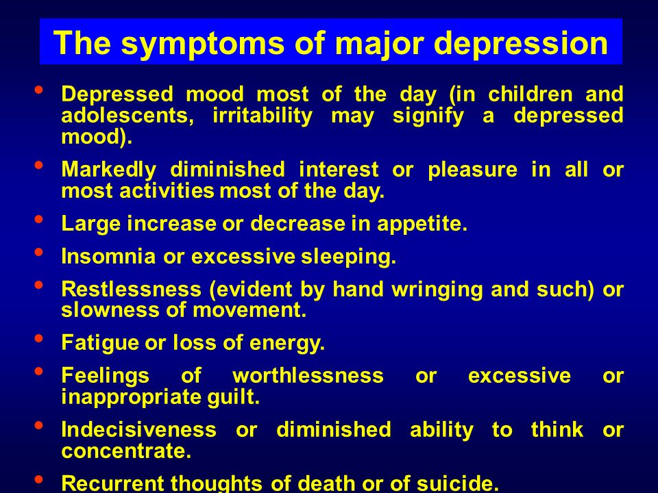 The symptoms of major depression