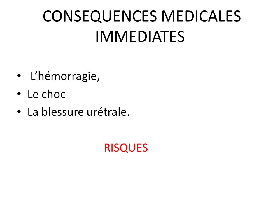 CONSEQUENCES MEDICALES IMMEDIATES
