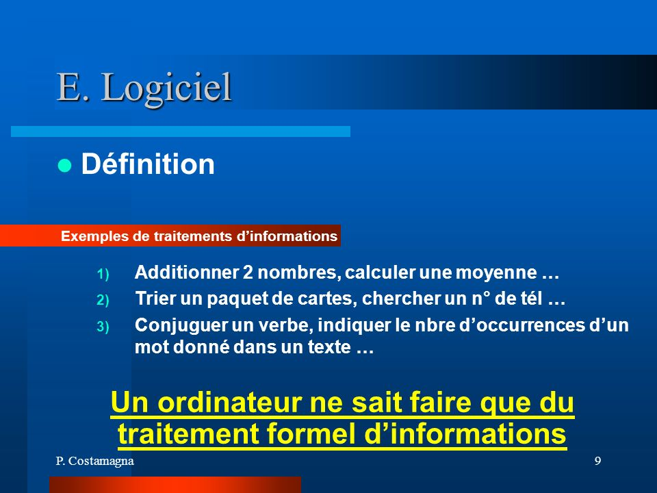 Un ordinateur ne sait faire que du traitement formel d'informations