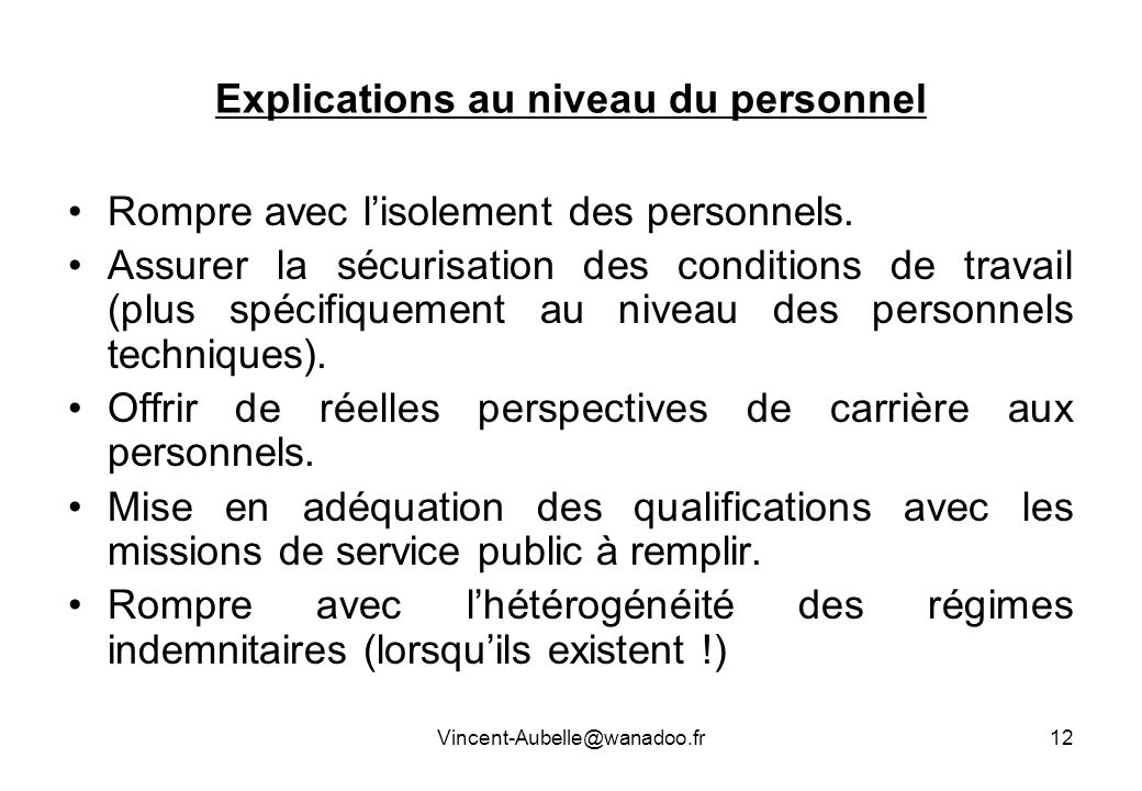 Explications au niveau du personnel