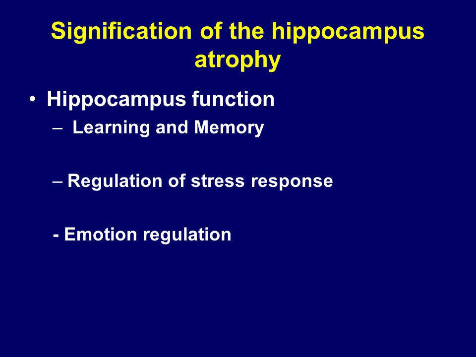 Signification of the hippocampus atrophy