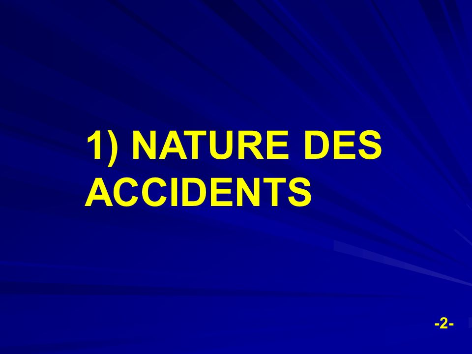 1) NATURE DES ACCIDENTS -2-