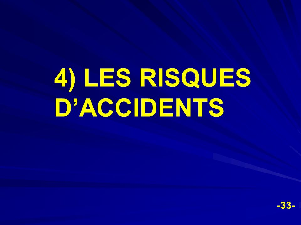 4) LES RISQUES D'ACCIDENTS