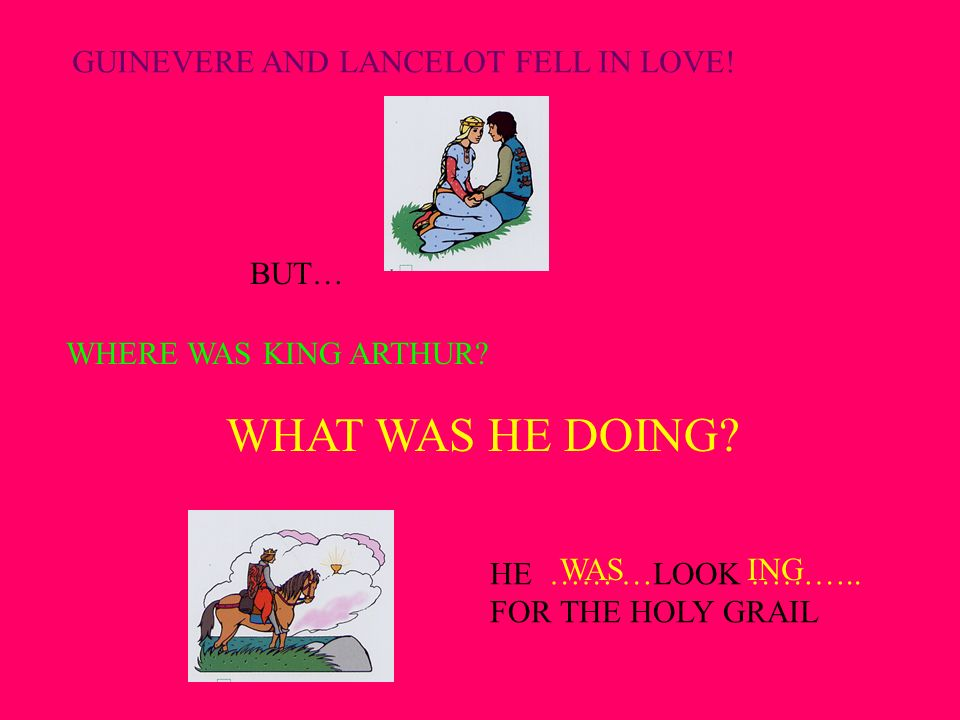 WHAT WAS HE DOING GUINEVERE AND LANCELOT FELL IN LOVE! BUT…