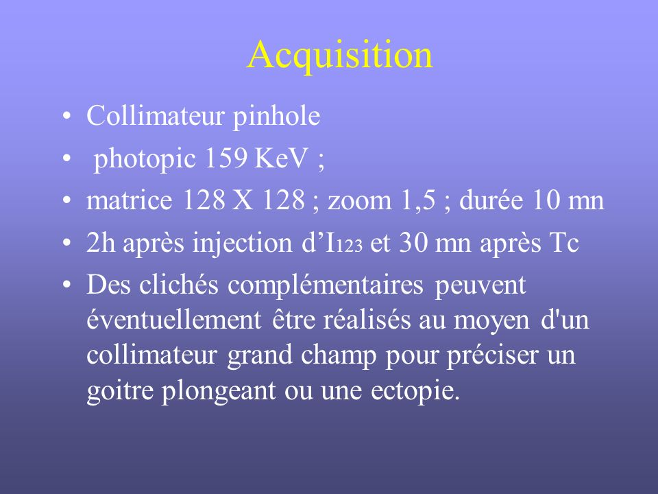 Acquisition Collimateur pinhole photopic 159 KeV ;