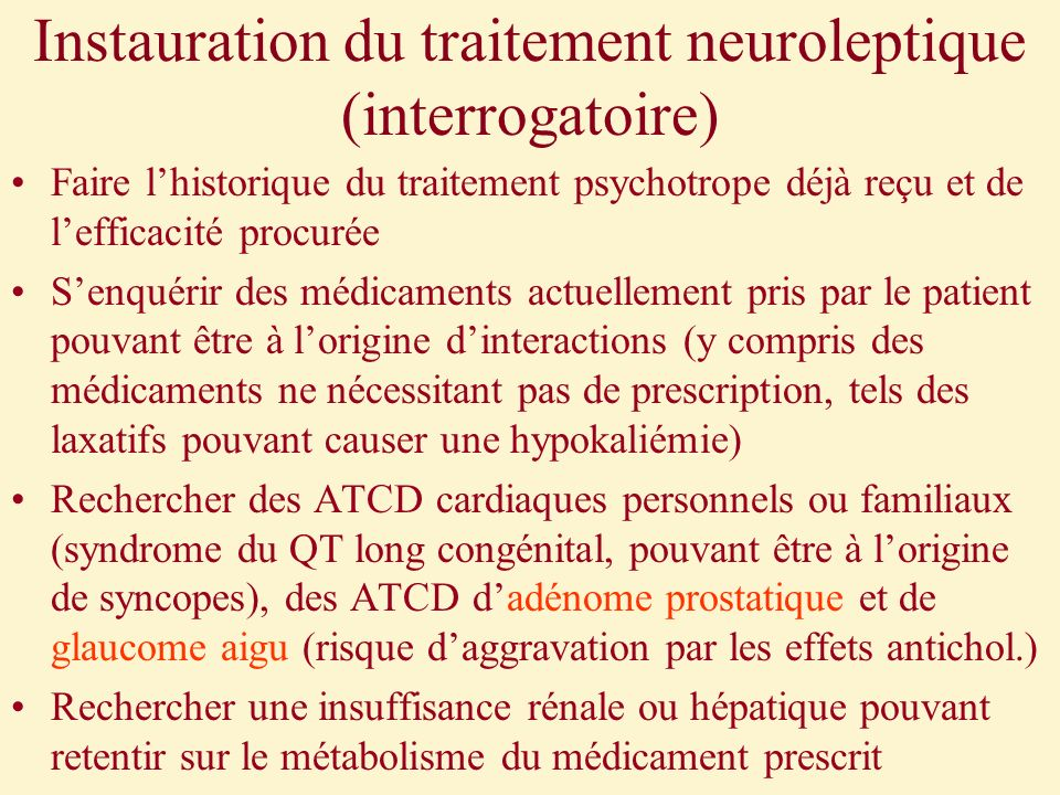 Instauration du traitement neuroleptique (interrogatoire)