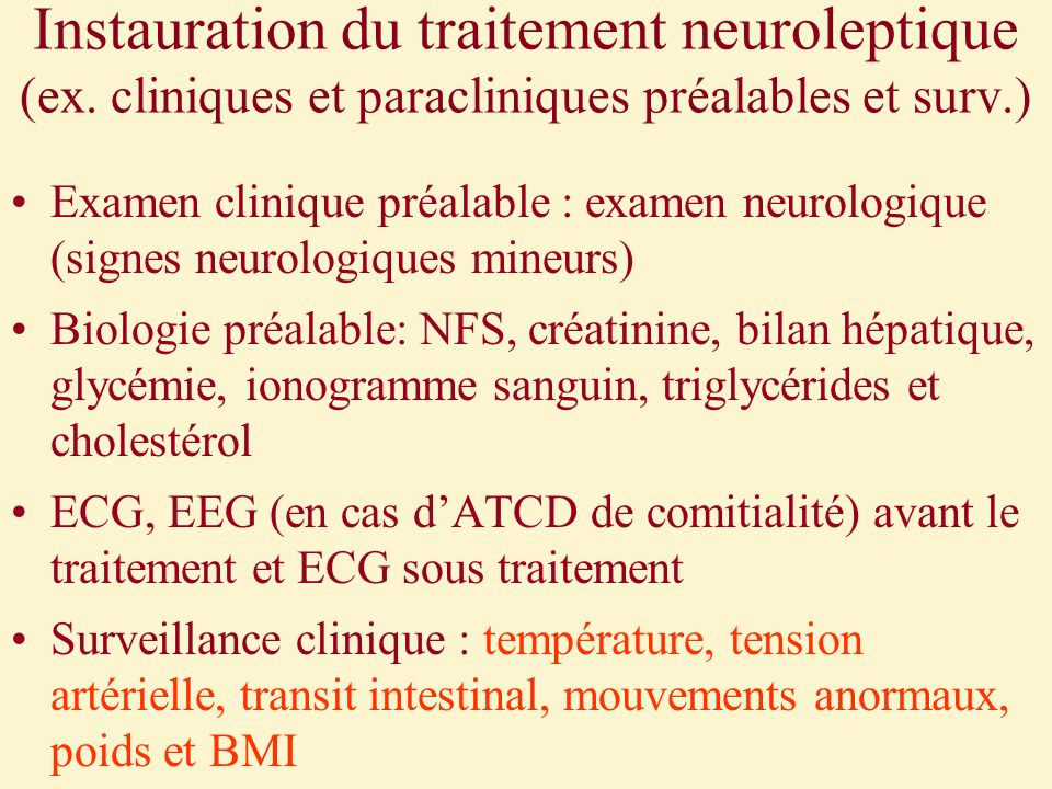 Instauration du traitement neuroleptique (ex