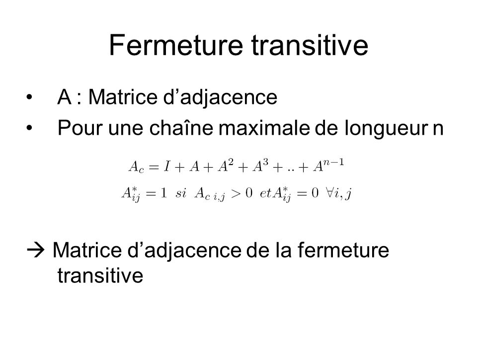 Fermeture transitive A : Matrice d'adjacence