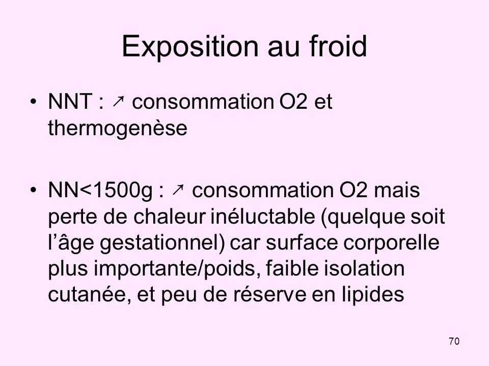Exposition au froid NNT : ↗ consommation O2 et thermogenèse